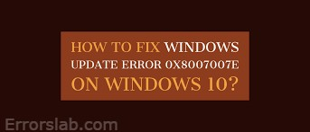 Windows 10 Error Code 0x8007007e